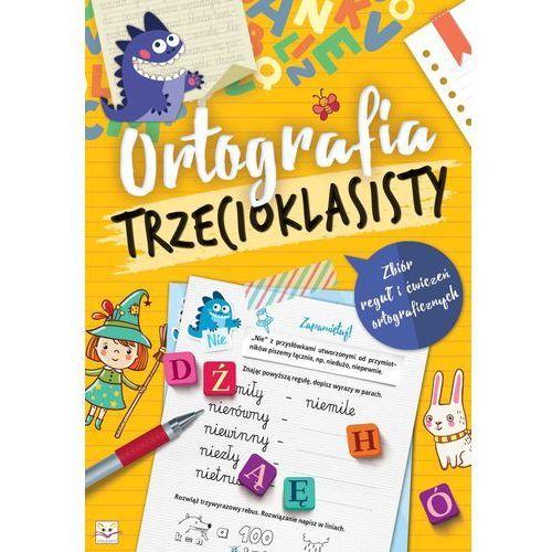 Ortografia trzecioklasisty Zbiór reguł + zakładka do książki GRATIS (2016)