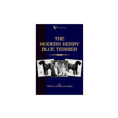 Modern Kerry Blue Terrier (A Vintage Dog Books Breed Classic) (9781846649981)