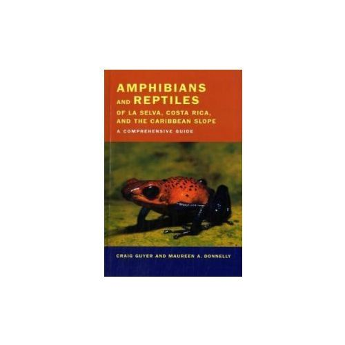 Amphibians and Reptiles of La Selva, Costa Rica, and the Caribbean Slope (9780520237599)