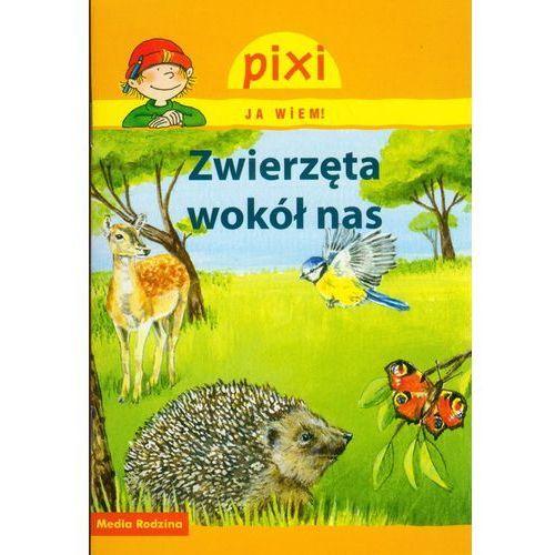 Pixi Ja wiem Zwierzęta wokół nas, praca zbiorowa