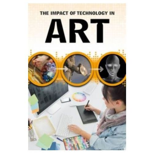 Impact of Technology in Art (9781406298666)