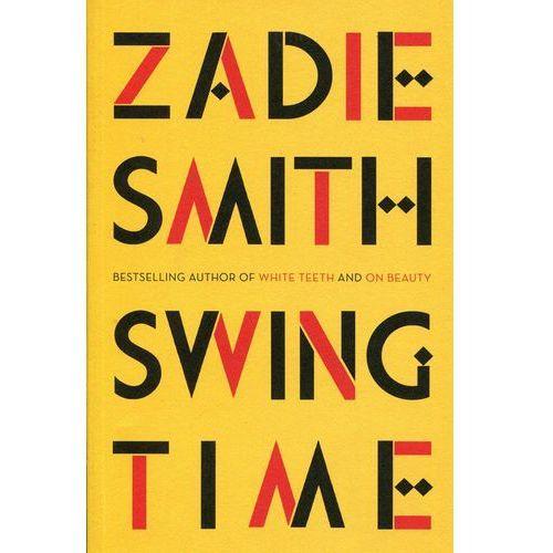 Swing Time - Dostawa 0 zł, Zadie Smith