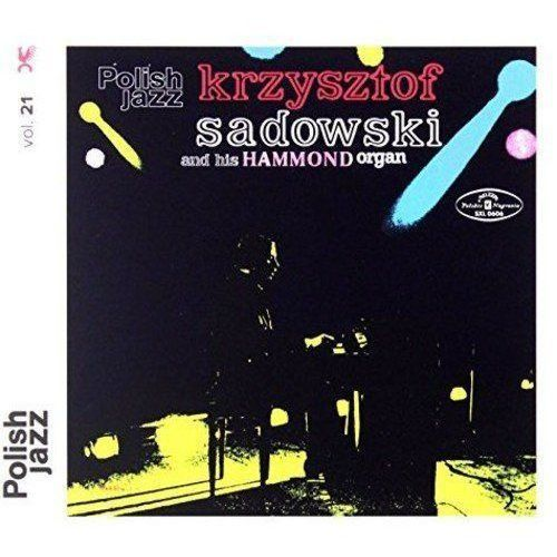 Krzysztof and his hammond organ sadowski - krzysztof sadowski and his hammond organ (polish jazz) marki Warner music