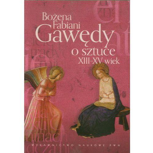 Gawędy o sztuce XIII-XV wiek. Darmowy odbiór w niemal 100 księgarniach!, oprawa miękka