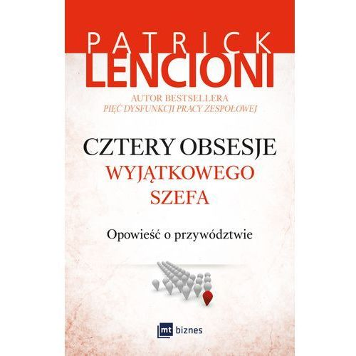 Cztery obsesje wyjątkowego szefa. Opowieść o przywództwie - Patrick Lencioni (MOBI) (2017)