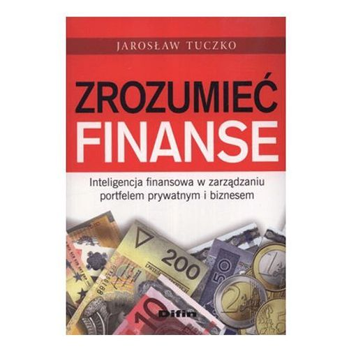 Zrozumieć finanse. Jarosław Tuczko