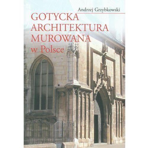 Gotycka architektura murowana w Polsce (310 str.)