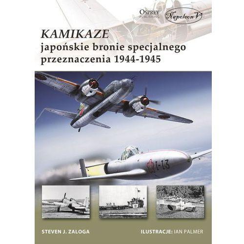 Kamikaze Japońskie bronie specjalnego przeznaczenia 1944-1945 - Dostawa 0 zł (52 str.)