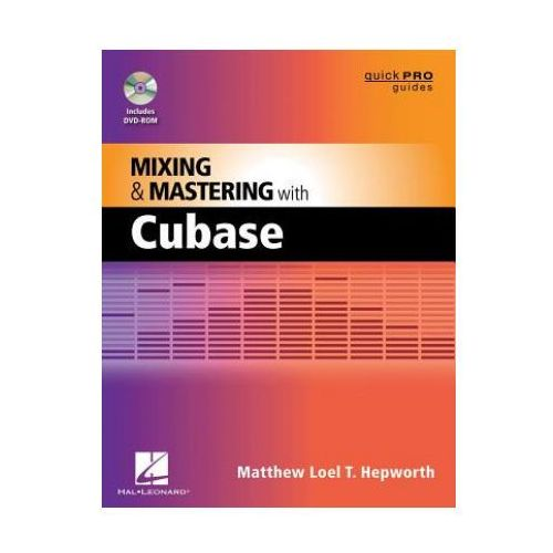 Mixing and Mastering with Cubase, Hepworth, Matthew Loel T.