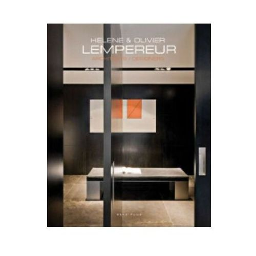 HELENE AND OLIVIER LEMPEREUR: ARCHITECTS, DESIGNERS (9789089440594)