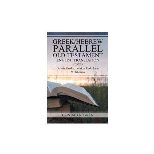 Greek/Hebrew Parallel Old Testament English Translation
