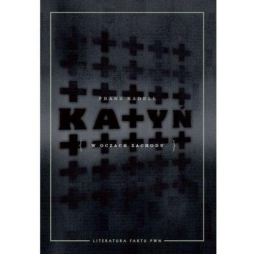 Katyń w oczach zachodu. - Franz Kadell (9788301169350)