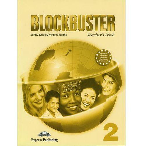 Blockbuster 2 Teacher's Book - Dooley Jenny, Evans Virginia - Zostań stałym klientem i kupuj jeszcze taniej (2006)