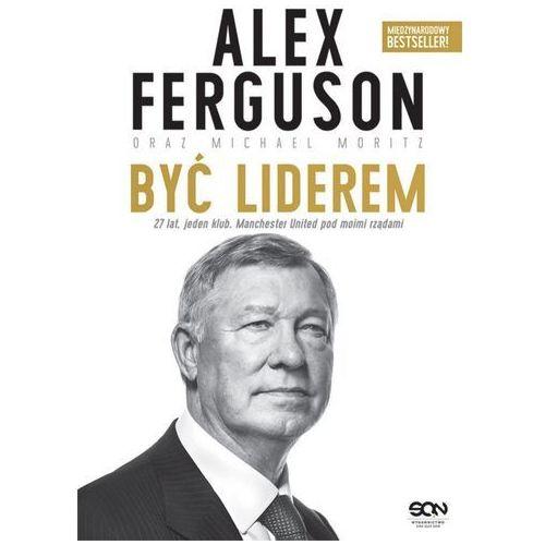 Być liderem. 27 lat, jeden klub. Manchester United pod moimi rządami - Alex Ferguson, Michael Moritz, oprawa twarda