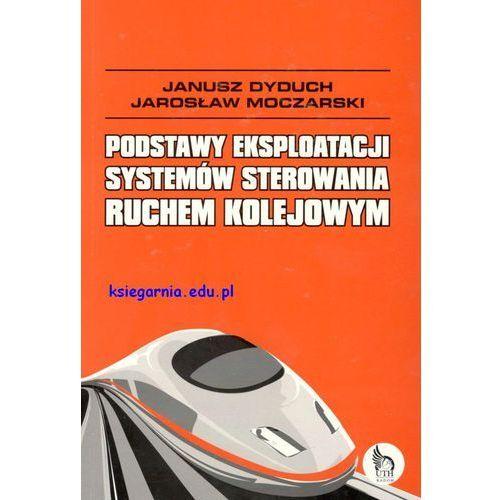 Podstawy eksploatacji systemów sterowania ruchem kolejowym