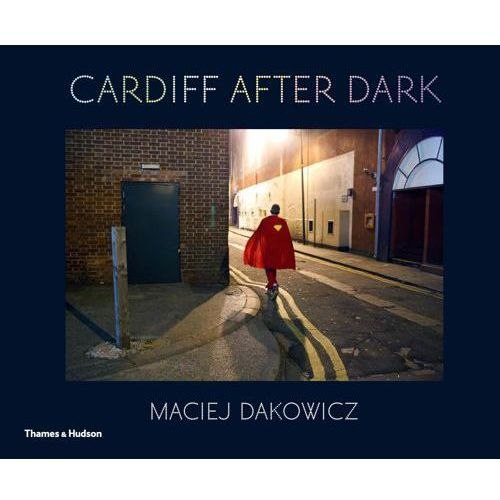 Maciej Dakowicz: Cardiff After Dark (2003)