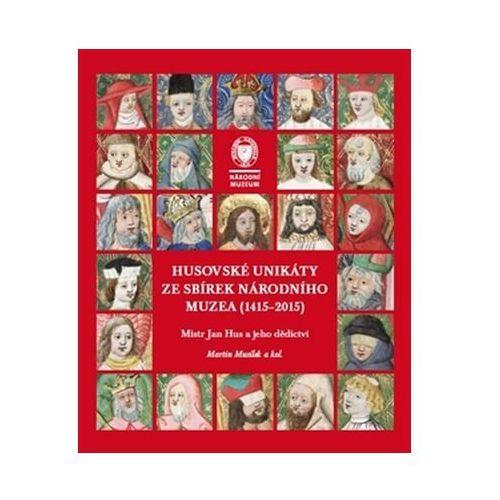 Husovské unikáty ze sbírek Národního muzea (1415–2015) Eva Doležalová (9788070364468)