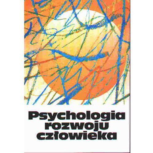 Psychologia rozwoju człowieka t. 2 Charakterystyka okresów życia człowieka (2011)