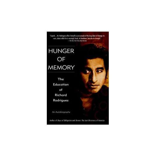 "richard rodriquez the hunger of memory essay Darling: a spiritual autobiography [richard ""richard rodriguez may be the most often elegaic essays ever since hunger of memory, and have waited."