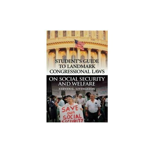Student's Guide to Landmark Congressional Laws on Social Security and Welfare (9780313313431)