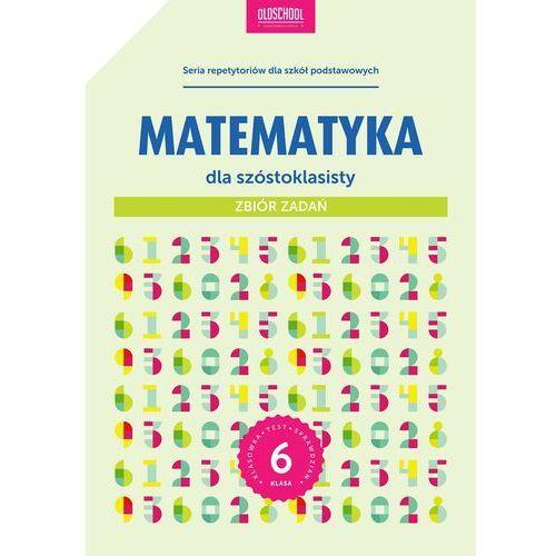 Matematyka dla szóstoklasisty Zbiór zadań - Konstantynowicz Adam, Konstantynowicz Anna (240 str.)