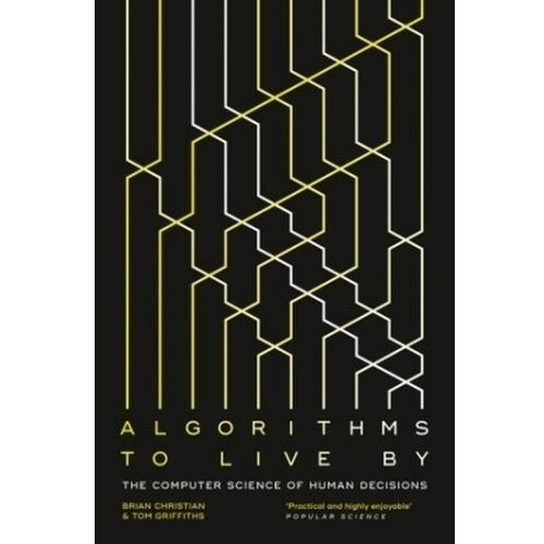 Algorithms To Live By Christian, Brian