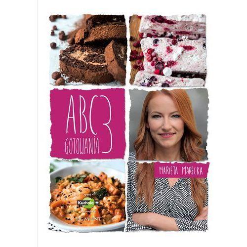 ABC gotowania 3 - Marieta Marecka DARMOWA DOSTAWA KIOSK RUCHU (9788328131903)