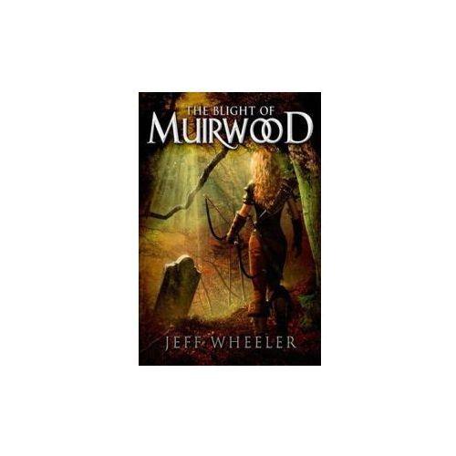 Blight of Muirwood (9781612187013)