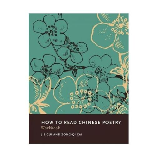 How To Read Chinese Poetry Workbook (9780231156585)