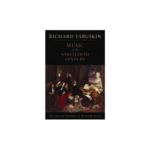 Oxford History of Western Music: Music in the Nineteenth Century