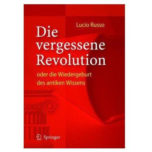 Die vergessene Revolution oder die Wiedergeburt des antiken Wissens (9783540209386)