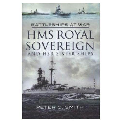 Hms Royal Sovereign and Her Sister Ships: Battleships at War (9781844159826)