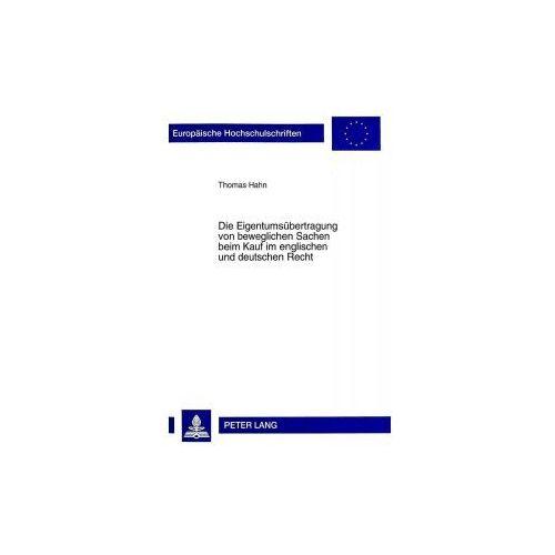 Die Eigentumsübertragung von beweglichen Sachen beim Kauf im englischen und deutschen Recht (9783631319437)