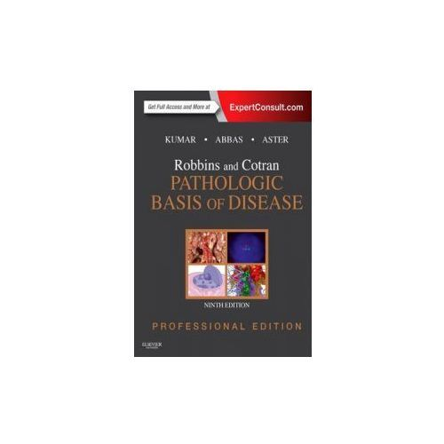 Robbins and Cotran Pathologic Basis of Disease Professional Edition