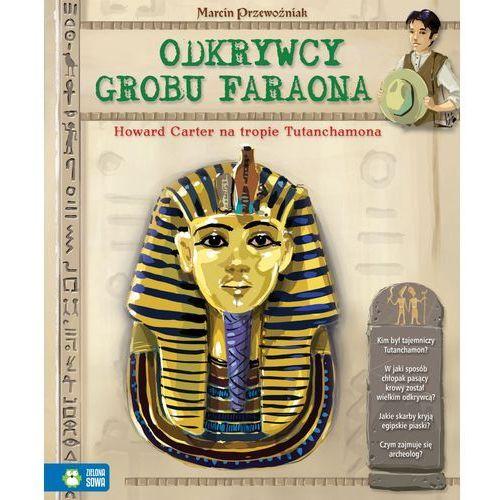 Odkrywcy Grobu Faraona., Zielona Sowa
