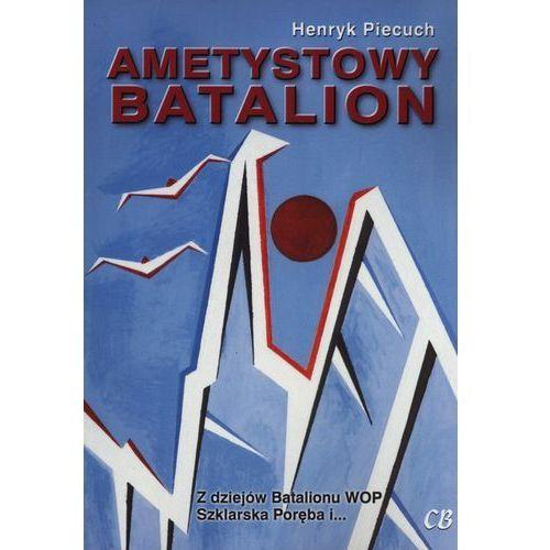 Ametystowy Batalion, Henryk Piecuch