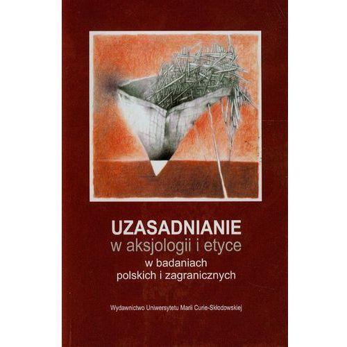 Uzasadnianie w aksjologii i etyce w badaniach polskich i zagranicznych