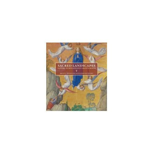 Sacred Landscapes - Nature in Renaissance Manuscripts (9781606065464)
