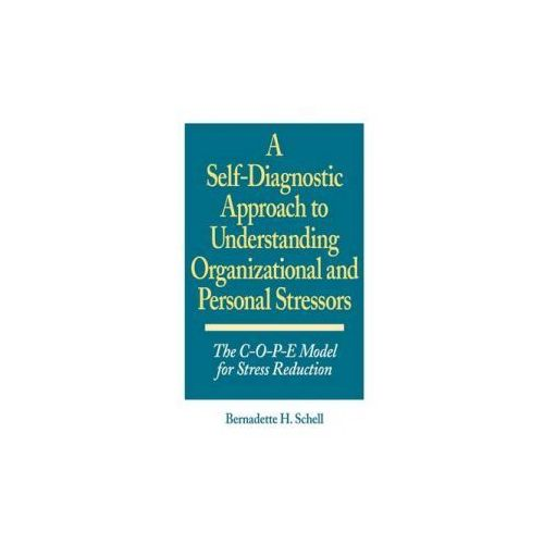 Self-Diagnostic Approach to Understanding Organizational and Personal Stressors (9780899309385)