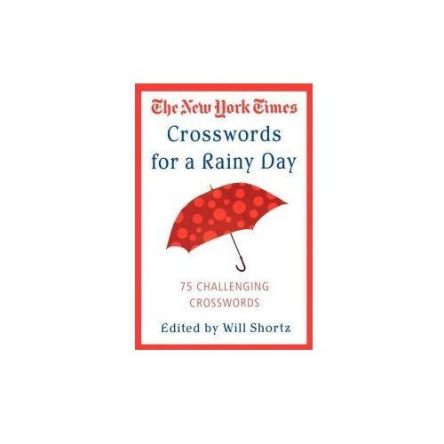 The New York Times Crosswords for a Rainy Day: 75 Challenging Crosswords