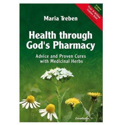 Health through God's Pharmacy. Gesundheit aus der Apotheke Gottes, englische Ausgabe Treben, Maria