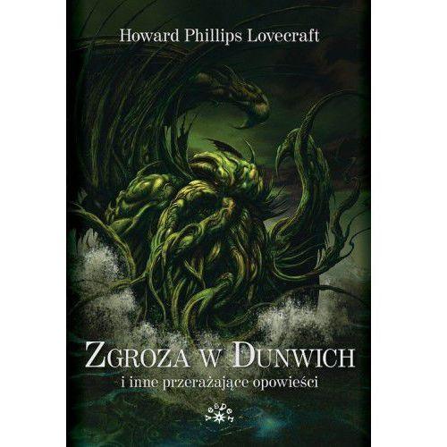 Zgroza w Dunwich i inne przerażające opowieści [Lovecraft Howard Phillips] (792 str.)