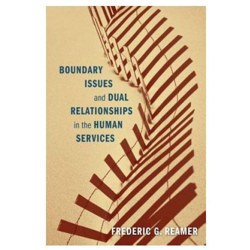 Boundary Issues and Dual Relationships in the Human Services (9780231157018)