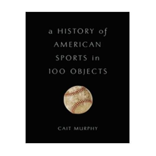 History of American Sports in 100 Objects
