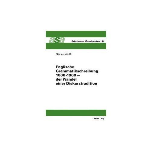 Englische Grammatikschreibung 1600-1900 - der Wandel einer Diskurstradition (9783631598726)
