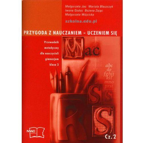 Przygoda z nauczaniem - uczeniem się 3 Przewodnik metodyczny Część 2 (128 str.)