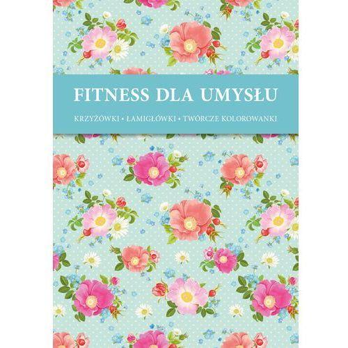 Fitnes dla umysłu - Dzikie róże + zakładka do książki GRATIS (9788365562005)