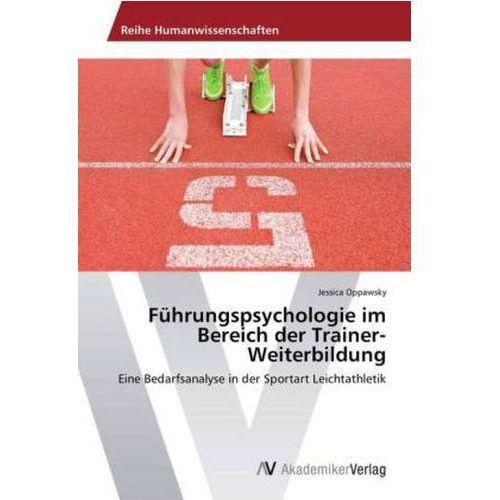 Fuhrungspsychologie Im Bereich Der Trainer - Weiterbildung (9783639478693)