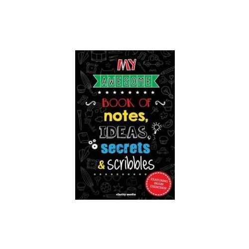 My Awesome Book of Notes, Ideas, Secrets & Scribbles: Featuring Brain Exercises! (9781503096813)