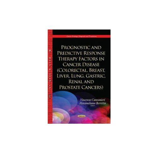 Prognostic & Predictive Response Therapy Factors in Cancer Disease (9781634635455)